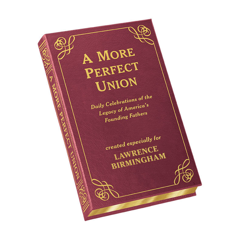 A More Perfect Union Daily Celebrations of the Legacy of Americas Founding Fathers 5940 1